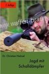 Jagd mit Schalldämpfer: 2. Auflage Gebundene Ausgabe – 1. September 2016